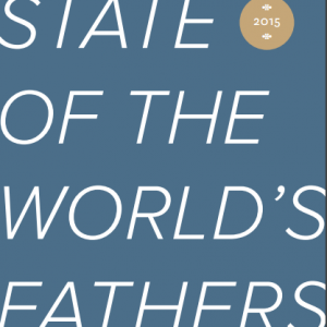 State of the World's Fathers report launched
