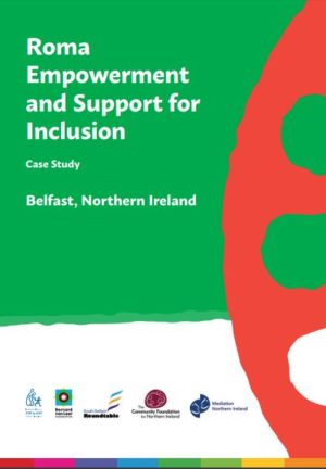 Roma Empowerment and Support for Inclusion – Case study Belfast, Northern Ireland
