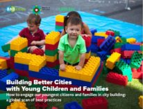 Building Better Cities with Young Children and Families - Bernard van Leer Foundation