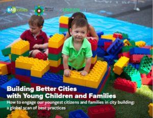 Building Better Cities with Young Children and Families - Bernard van Leer Foundation